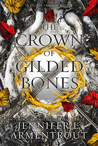 The ​Crown of Gilded Bones (Blood and Ash, #3)