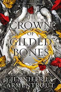 The Crown of Gilded Bones (Blood and Ash, #3)