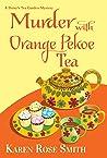 Murder with Orange Pekoe Tea (A Daisy's Tea Garden Mystery #7)