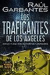 Los traficantes de Los Ángeles: Un relato policíaco de asesinatos, misterio y conspiraciones (Rebeca Olsen nº 6)