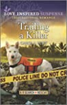 Trailing a Killer (K-9 Search and Rescue)