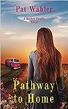 Pathway to Home (A Becker Family Novel, Book 3)