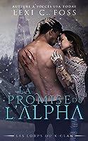 La Promise de l'Alpha (Les Loups du X-Clan t. 1)
