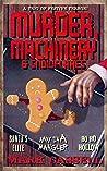 Murder, Machinery & Snowflakes (a trio of festive terror): Santa's Elite / Away in a Mangler / Ho Ho Hollow