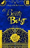 Beauty and Beast: A Beauty and the Beast Retelling