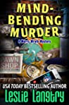 Mind-Bending Murder (Merry Wrath Mysteries Book 17)