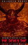 The Devil's Due: Nothing Is Ever As It Seems: Horror dark spec fiction anthology (The Devil's Due: Horror dark spec fiction anthology Book 1)