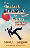 The Greatest Hoax on Earth: Catching Truth, While We Can ebook review
