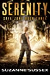 Serenity: A Post-Apocalyptic Zombie Survival Series (Safe Zone Book 3)