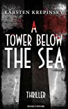 A Tower Below The Sea
