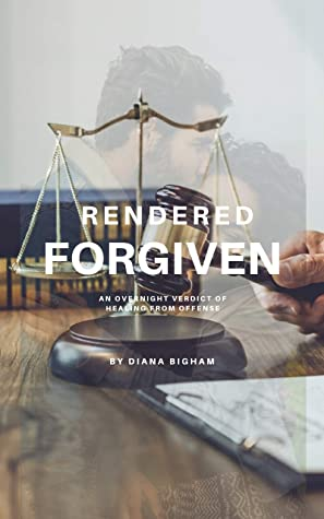 Rendered Forgiven: An overnight verdict of healing from offense