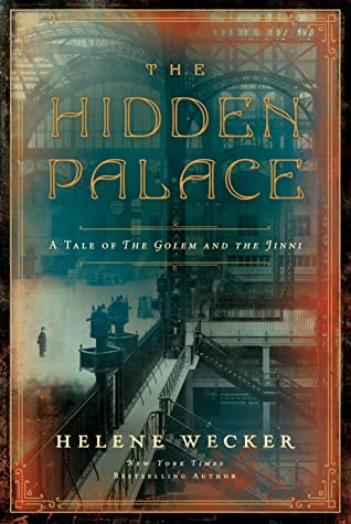 Picture of the cover for The Hidden Palace by Helene Wecker