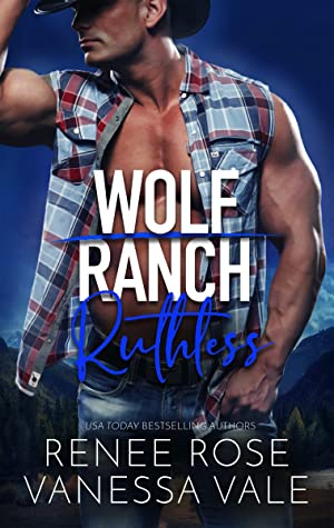 Ruthless (Wolf Ranch, #6)