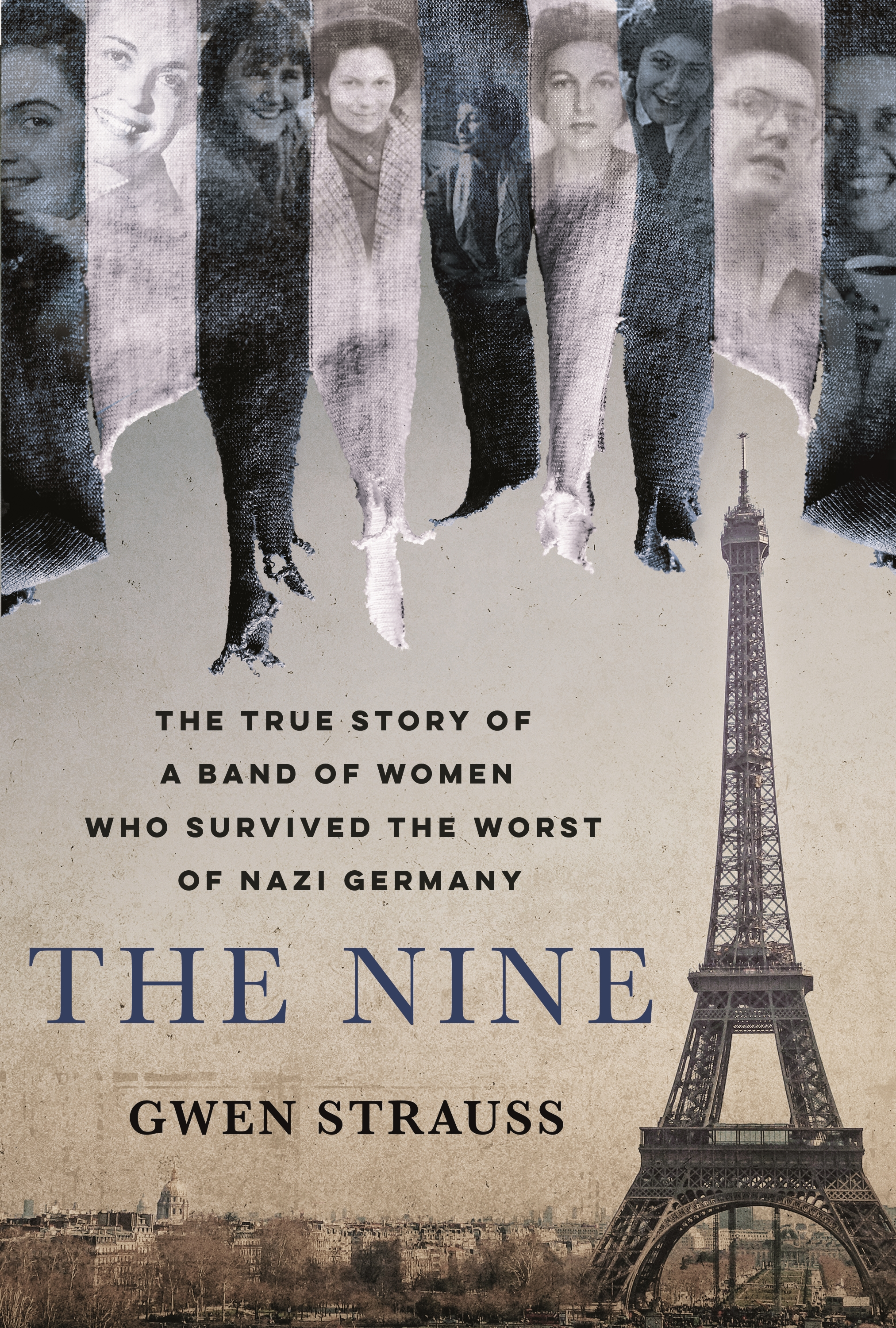 The Nine: The True Story of a Band of Women Who Survived the Worst of Nazi Germany
