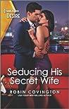 Seducing His Secret Wife (Redhawk Reunion #2)