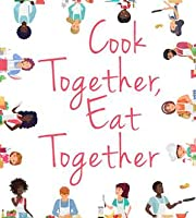 Cook Together, Eat Together