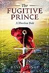 The Fugitive Prince: A Tharian Tale (#1)