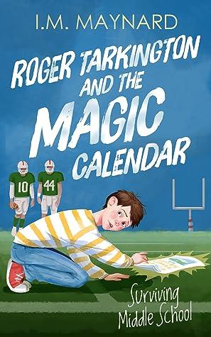 Roger Tarkington and the Magic Calendar: Surviving Middle School