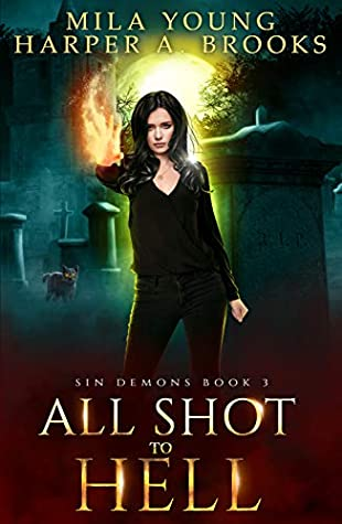 All Shot to Hell by Harper A. Brooks