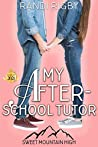 My After-School Tutor (Sweet Mountain High: Year Two, #1)
