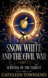 Survival of the Fairest (Snow White and the Civil War, #1)
