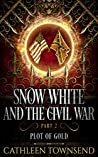 Plot of Gold (Snow White and the Civil War, #2)