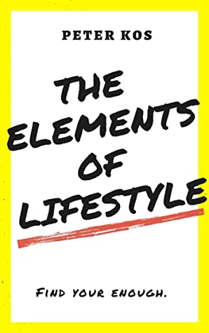 The Elements of Lifestyle by Peter Kos