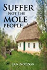 Suffer Not The Mole People