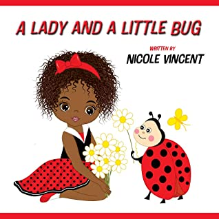 A Lady and a Little Bug by Nicole Vincent