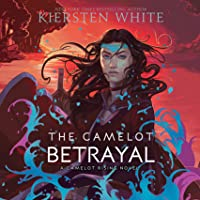 The Camelot Betrayal (Camelot Rising, #2)
