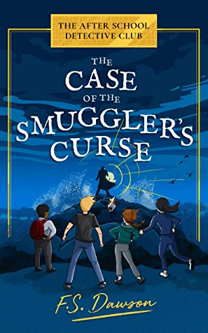 The Case of the Smuggler's Curse by F.S. Dawson