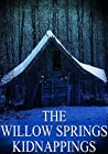 The Willow Springs Kindappings (A Riveting Kidnapping Mystery Series Book 26)
