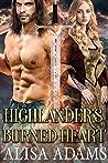 Highlander's Burned Heart: A Scottish Medieval Historical Romance (Highlands' Elements of Fate Book 1)