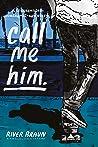 Call Me Him