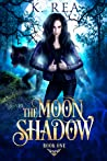 The Moon Shadow (The Wolfrik Trilogy, #1)