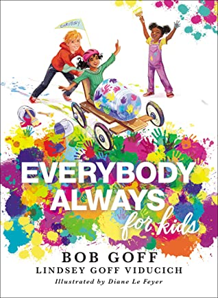Everybody, Always for Kids by Bob Goff