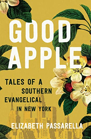 Good Apple: Tales of a Southern Evangelical in New York