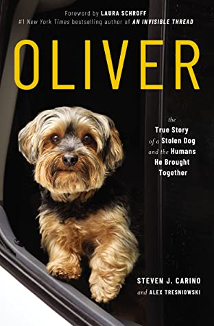 Oliver: The True Story of a Stolen Dog and the Humans He Brought Together
