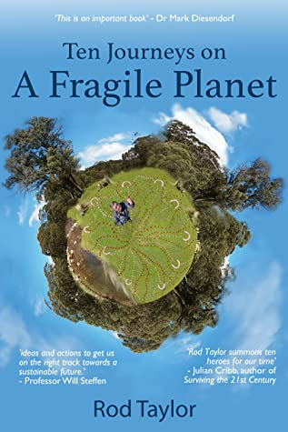 Ten Journeys On A Fragile Planet by Rod   Taylor