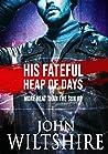 His Fateful Heap of Days (More Heat Than the Sun, #8)