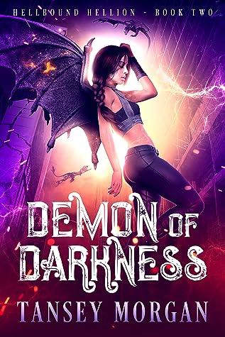 Demon of Darkness (The Hellbound Hellion Book 2)