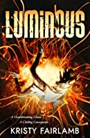 LUMINOUS: A love-fueled supernatural mystery (Lucid Book 2)