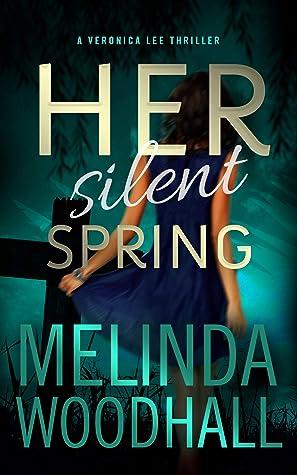 Her Silent Spring (Veronica Lee Thriller #4)