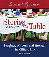 Stories Around the Table: Laughter, Wisdom, and Strength in Military Life