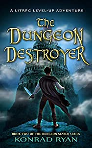 The Dungeon Destroyer (The Dungeon Slayer #2)