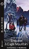 """Intégrale de la série Black Rose """"Enquête à Eagle Mountain"""" : Intégrale 2 romans"""