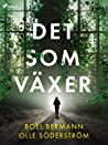 Det som växer by Boel Bermann
