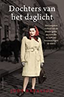 Dochters van het daglicht: Het vergeten verhaal van de joodse gettomeisjes die in opstand kwamen tegen de nazi's