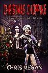 Christmas Chopping: A Jenny Ringo Creepy Christmas Story (Jenny Ringo and the House of Fear Book 3)