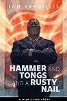 Hammer and Tongs and a Rusty Nail